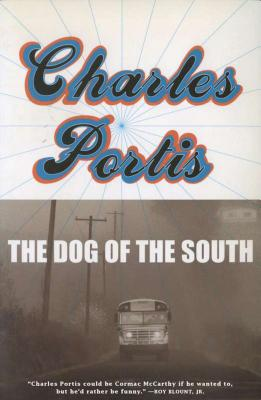 The Dog of the South. Charles Portis.