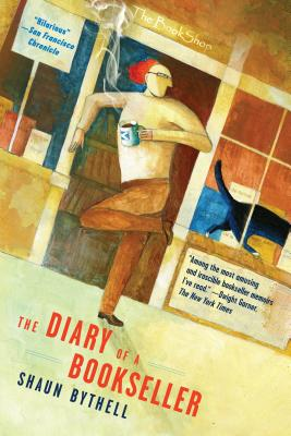 The Diary of a Bookseller. Shaun Bythell.