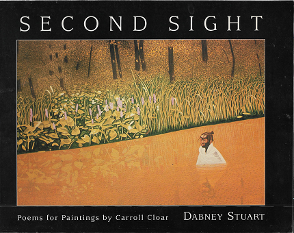 Second Sight: Poems for Paintings by Carroll Cloar. Dabney Stuart.