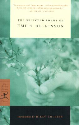 The Selected Poems of Emily Dickinson (Modern Library Classics). Emily Dickinson.