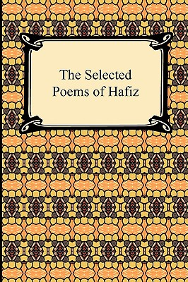 The Selected Poems of Hafiz. Hafiz.