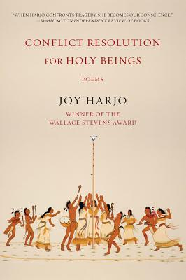 Conflict Resolution for Holy Beings: Poems. Joy Harjo.