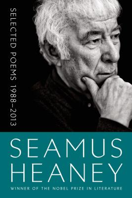 Selected Poems 1988-2013. SEAMUS HEANEY.