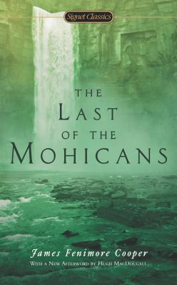 The Last of the Mohicans (The Leatherstocking Tales). James Fenimore Cooper.