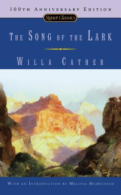 The Song of the Lark (Signet Classics). Willa Cather.