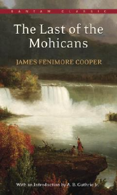 The Last of the Mohicans (Bantam Classics). James Fenimore Cooper.