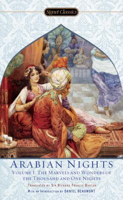The Arabian Nights, Volume I: The Marvels and Wonders of The Thousand and One Nights. trans Richard Burton.