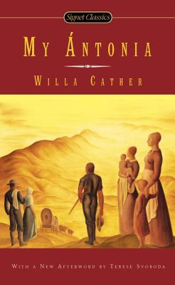 My Antonia (The Great Plains Trilogy). Willa Cather.