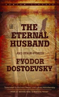 The Eternal Husband and Other Stories. Fyodor Dostoevsky.