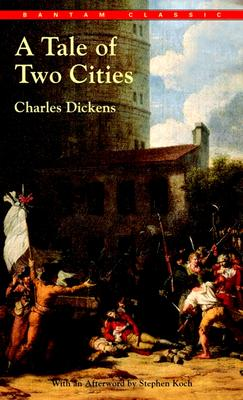 A Tale of Two Cities (Bantam Classics). Charles Dickens.