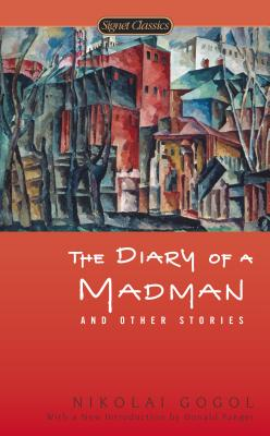 The Diary of a Madman and Other Stories (Signet Classics). Nikolai Gogol.
