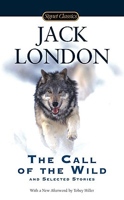 The Call of the Wild and Selected Stories (Signet Classics). Jack London.