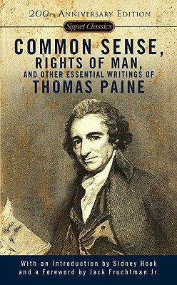 Common Sense, The Rights of Man and Other Essential Writings of Thomas Paine (Signet Classics). Thomas Paine.