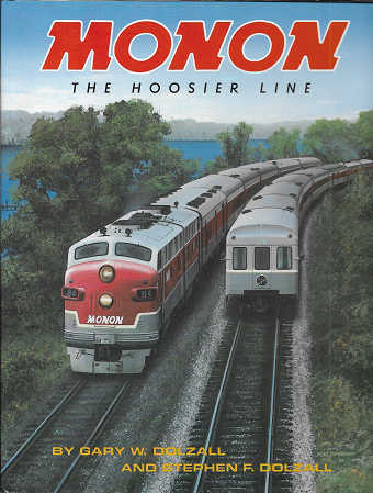 Monon: The Hoosier Line. Gary W. Dolzall.