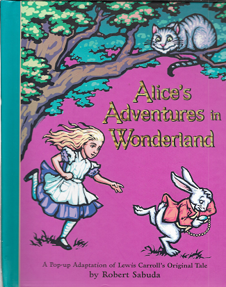 Alice's Adventures in Wonderland: A Pop-up Adaptation [SIGNED]. Lewis Carroll.