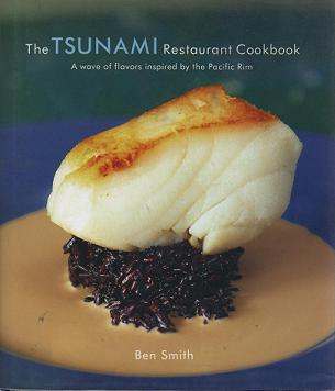 Tsunami Restaurant Cookbook, The. Benjamin Smith