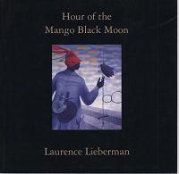 Hour of the Mango Black Moon. Laurence Lieberman.