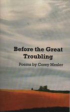 Before the Great Troubling: Poems [SIGNED]. Corey Mesler