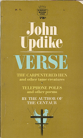 Verse: The Carpentered Hen and Other Tame Creatures/Telephone Poles and Other poems. John Updike