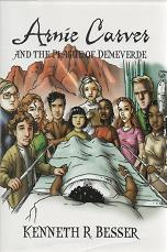 Arnie Carver and the Plague of Demeverde. Kenneth R. Besser