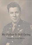 My Father is Still Dying. Corey Mesler.