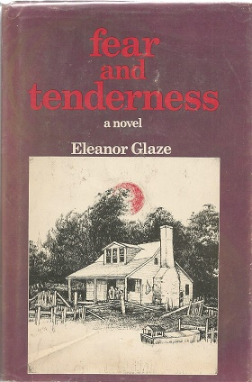 Fear and tenderness. Eleanor Glaze.