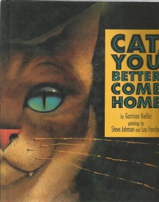 Cat, You Better Come Home. Garrison Keillor