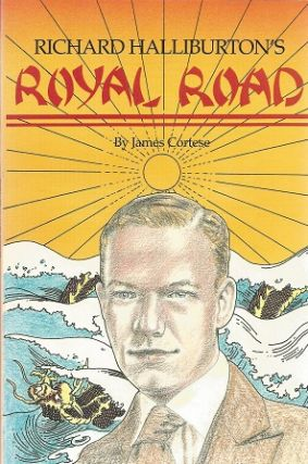 Richard Halliburton's Royal Road (Paperback). James Cortese
