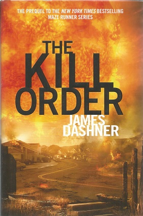 The Kill Order (The Maze Runner). James Dashner
