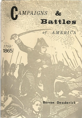 Campaigns and Battles of America: 1755-1865 [SIGNED]. Barron Deaderick.
