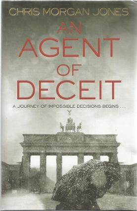 Agent of Deceit (The Ben Webster Spy Series). Chris Morgan Jones.