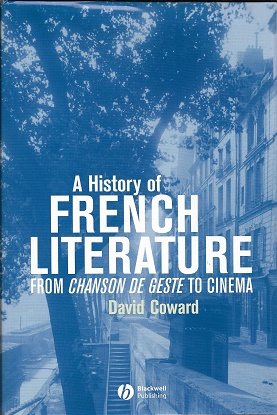 A History of French Literature: From Chanson de geste to Cinema. David Coward