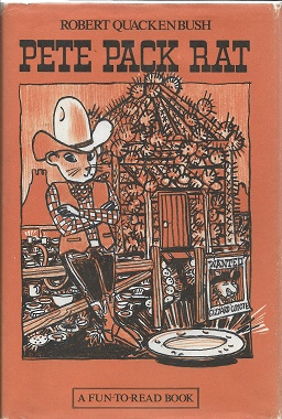 Pete Pack Rat (A Fun-to-read book). Robert M. Quackenbush