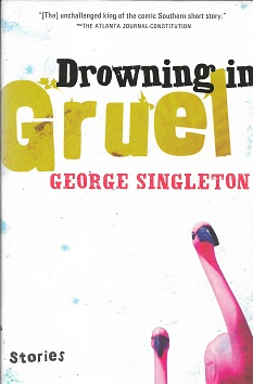 Drowning in Gruel. George Singleton
