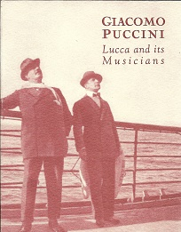 Giacomo Puccini - Lucca and its Musicians. Renzo Cresti.