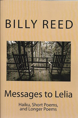 Messages to Lelia: Haiku, Short Poems, and Longer Poems. Billy Reed.
