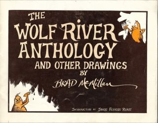 The Wolf River Anthology and Other Drawings [SIGNED]. Brad McMillan