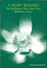 A Heart Released: The Teachings of Phra Ajaan Mun. Bhuridatta Thera.