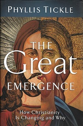 The Great Emergence: How Christianity Is Changing and Why (Emergent Village Resources for Communities of Faith). Phyllis Tickle.