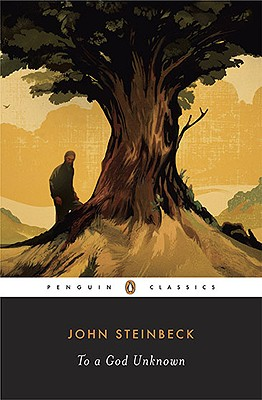 To a God Unknown (Penguin Classics). John Steinbeck