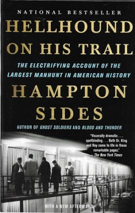 Hellhound on His Trail: The Electrifying Account of the Largest Manhunt in American History....