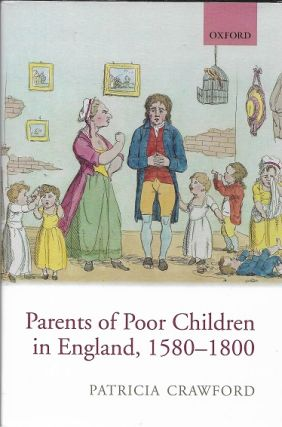 Parents of Poor Children in England, 1580-1800. Patricia Crawford.