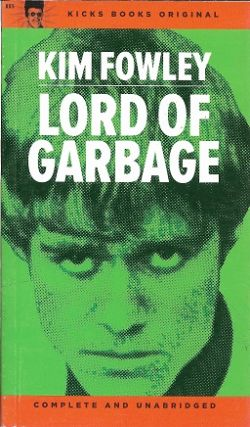 Lord of Garbage. Kim Flowley