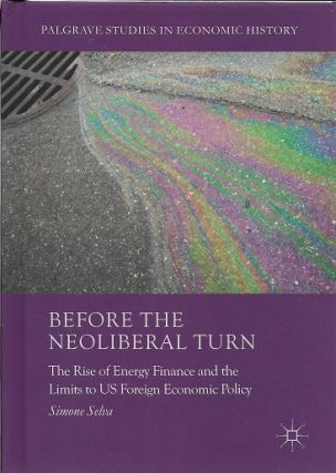 Before the Neoliberal Turn: The Rise of Energy Finance and the Limits to US Foreign Economic...