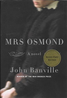 Mrs. Osmond: A Novel [Signed]. John Banville.