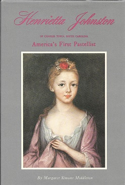Henrietta Johnston of Charles Town, South Carolina: America's First Pastellist. margaret Simons...
