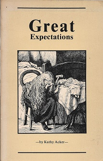 GREAT EXPECTATIONS. Kathy Acker
