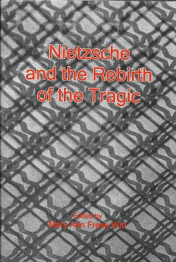Nietzsche and the Rebirth of the Tragic. Mary Ann Frese Witt.