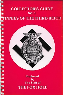 Collector's Guide No. 1: Tinnies of the Third Reich. The Staff of The Fox hole