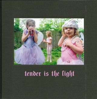 Tender is the Light SIGNED